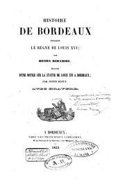 Histoire de Bordeaux pendant le règne de Louis XVI: Volume1