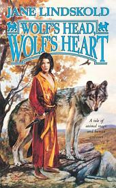 Wolf's Head, Wolf's Heart: A Tale of Animal Magic and Human Ambition