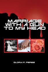 Marriage With A Gun To My Head Book PDF