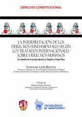 La interpretación de los derechos fundamentales según los tratados internacionales sobre derechos humanos: Un estudio de la jurisprudencia en España y Costa Rica