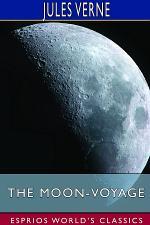 The Moon-Voyage (Esprios Classics)