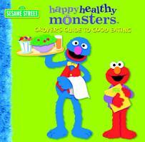 Grover s Guide to Good Eating  Sesame Street  PDF