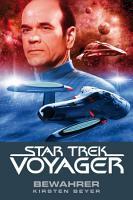 Star Trek   Voyager 9  Bewahrer PDF