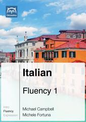 Italian Fluency 1 (Ebook + mp3): Glossika Mass Sentences