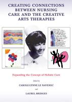Creating Connections Between Nursing Care and the Creative Arts Therapies PDF