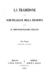 La tradizione e i semi-Pelagiani della filosofia, ossia, il semi-razionalismo svelato: Volumi 1-2