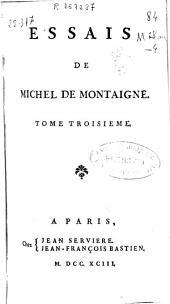 Essais de Michel de Montaigne: tome troisieme