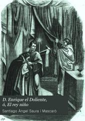 D. Enrique el Doliente, ó, El rey niño: novela histórica original