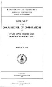 Report of the commissioner of corporations on state laws, concerning foreign corporations: March 15, 1915