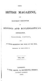 The British Magazine and Monthly Register of Religious and Ecclesiastical Information, Parochial History, and Documents Respecting the State of the Poor, Progress of Education, Etc: Volume 19