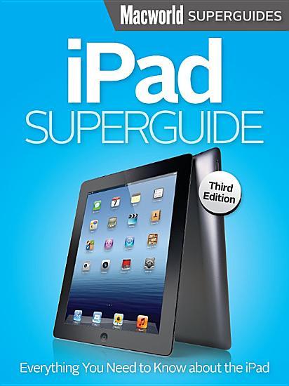 iPad Superguide  Third Edition  Macworld Superguides  PDF