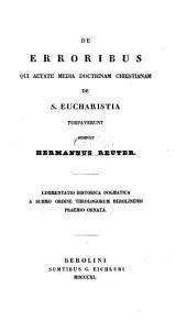 De Erroribus qui aetate media doctrinam christianam de Eucharistia turpaverunt: Commentatio historica dogmatica