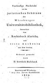 Nachricht von den juristischen Schätzen der Würzburger Universitätsbibliothek besonders von dem Rechtsbuche Alarichs