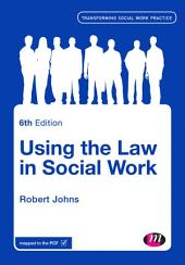 Using the Law in Social Work: Edition 6