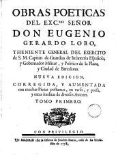 Obras poeticas del Exc.mo Señor Don Eugenio Gerardo Lobo ..., 1