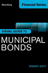 Bloomberg Visual Guide To Municipal Bonds Book PDF
