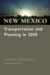 New Mexico Transportation and Planning in 2050