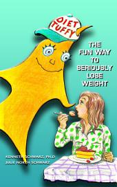 Diet Tuffy: The Fun Way to Seriously Lose Weight