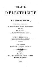 Traité d'électricité et de magnétisme, et des applications de ces sciences à la chimie, à la physiologie et aux arts: Volume 1