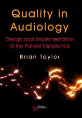 Quality in Audiology: Design and Implementation of the Patient Experience