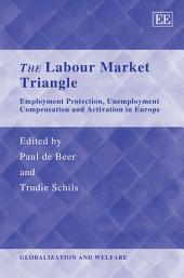 The Labour Market Triangle: Employment Protection, Unemployment Compensation and Activation in Europe