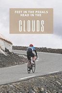 Feet In The Pedals Head In The Clouds