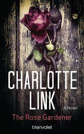 The Rose Gardener: A Novel