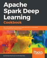 Apache Spark Deep Learning Cookbook PDF