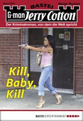 Jerry Cotton - Folge 2794: Kill, Baby, Kill