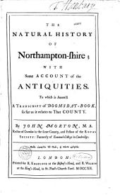 The Natural History of Northamptonshire, ... by John Morton (naturalist, Rector of Oxendon)