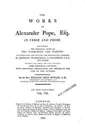 The Works of Alexander Pope, Esq., in Verse and Prose: Containing the Principal Notes of Drs. Warburton and Warton : in Ten Volumes, Volume 8