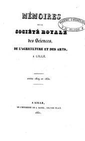 Mémoires de la Société des Sciences, de l'Agriculture et des Arts de Lille: 1829/20 (1831)