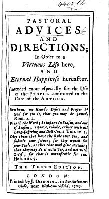 Pastoral advices and directions  in order to a virtuous life here  and eternal happiness hereafter  Intended more especially for the use of the people committed to the care of the author     The third edition   By William Newton   PDF