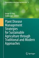 Plant Disease Management Strategies for Sustainable Agriculture through Traditional and Modern Approaches PDF