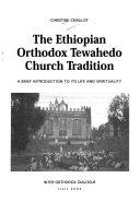 The Ethiopian Orthodox Tewahedo Church Tradition PDF