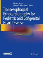 Transesophageal Echocardiography for Pediatric and Congenital Heart Disease PDF