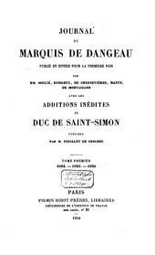 Journal du marquis de Dangeau: publ. en entier pour la première fois par Eud. Soulié, L. Dussieux ... [et al.] ; avec les additions inédites du duc de Saint-Simon ; publ. par Feuillet de Conches, Volume1