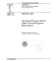 Medicaid: spending pressures drive states toward program reinvention : statement of Charles A. Bowsher, Comptroller General of the United States, before the Committee on the Budget, House of Representatives