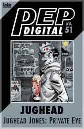 Pep Digital Vol. 051: Jughead Jones, Private Eye