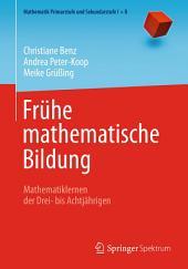 Frühe mathematische Bildung: Mathematiklernen der Drei- bis Achtjährigen