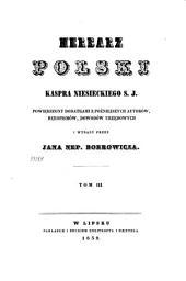 Herbarz polski Kaspra Niesieckiego S.J.: powiększony dodatkami z poźniejszych autorów, rękopismów, dowodów urzędowych, Tom 3