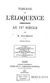 Tableau de l'éloquence chrétienne au IVe siècle
