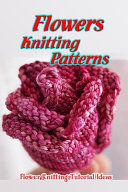 Flowers Knitting Patterns