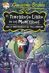 El tenebroso libro de los monstruos: Con la monstruoguía del Valle Hórrido