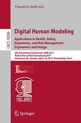 Digital Human Modeling  Applications in Health  Safety  Ergonomics  and Risk Management  Ergonomics and Design PDF