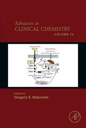Advances in Clinical Chemistry: Volume 74