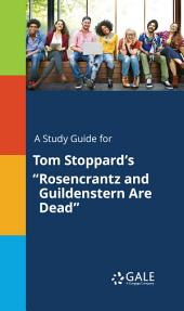 """A Study Guide for Tom Stoppard's """"Rosencrantz and Guildenstern Are Dead"""""""