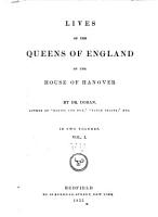 Lives of the Queens of England of the House of Hanover PDF