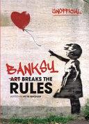 Banksy  Art Breaks the Rules PDF