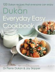 The Dukan Everyday Easy Cookbook